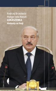 Łukaszenka niedoszły car Rosji okładka